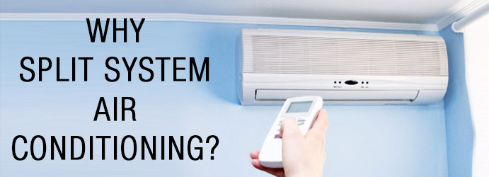 Why Split System Air Conditioning?